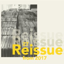 27 Reissues From 2017 You Should Check Out