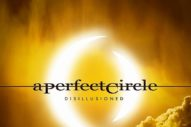 "A Perfect Circle – ""Disillusioned"""