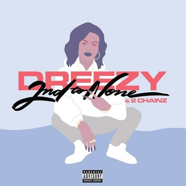 Dreezy - 2nd To None