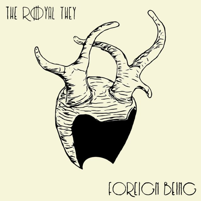 The Royal They - Foreign Being