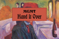 "MGMT – ""Hand It Over"""