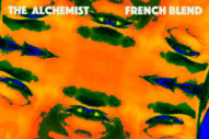 Stream The Alchemist <em>French Blend</em> &#038; <em>French Blends Pt. 2</em>