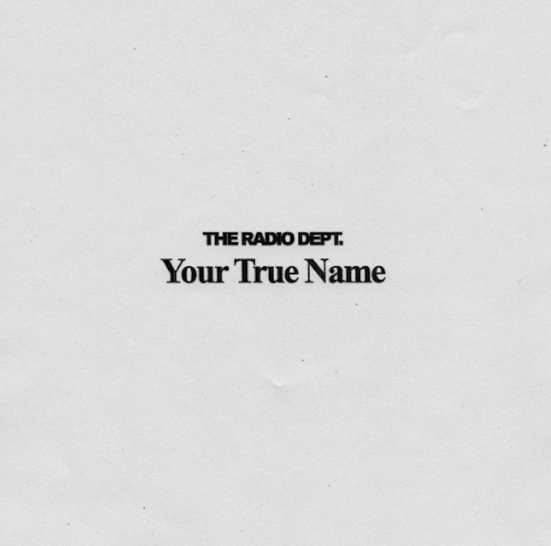 The Radio Dept - Your True Name