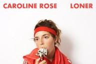 Stream Caroline Rose <em>LONER</em>