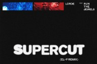 "Lorde – ""Supercut (El-P Remix)"" (Feat. Run The Jewels)"