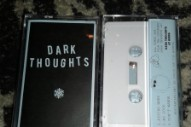 Stream Dark Thoughts <em>Winter Tape</em>