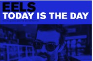"Eels – ""Today Is The Day"""