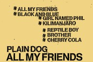 "Plain Dog – ""All My Friends"""