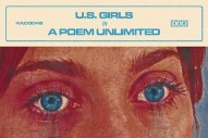 Stream U.S. Girls <em>In A Poem Unlimited</em>