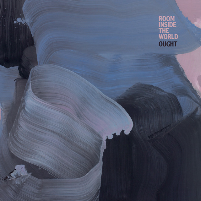 Ought - Room Inside The World