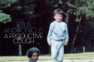 On <i>A Productive Cough</i>, Titus Andronicus Is Growing Up