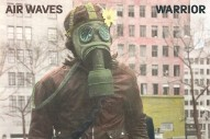 "Air Waves – ""Warrior"" (Feat. Kevin Morby)"