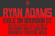 Ryan Adams, Don Was, And An &#8220;All-Star Band&#8221; Will Cover <em>Exile On Main St.</em> In New Orleans