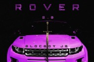 "BlocBoy JB – ""Rover 2.0″ (Feat. 21 Savage)"