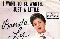 "The Number Ones: Brenda Lee's ""I Want To Be Wanted"""