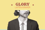 Stream Layten Kramer&#8217;s <i>Glory</i> EP And &#8220;The Void&#8221; Video