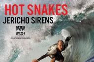 Stream Hot Snakes <em>Jericho Sirens</em>