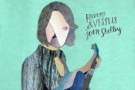Stream Joan Shelley&#8217;s New Covers EP <em>Rivers &#038; Vessels</em>