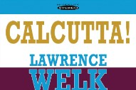 "The Number Ones: Lawrence Welk's ""Calcutta"""