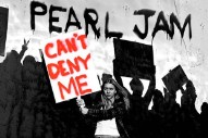 "Pearl Jam – ""Can't Deny Me"""