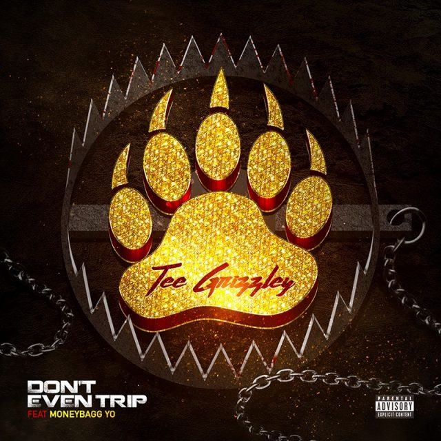 Tee Grizzley - Dont Even Trip