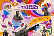 Stream The Decemberists <em>I&#8217;ll Be Your Girl</em>