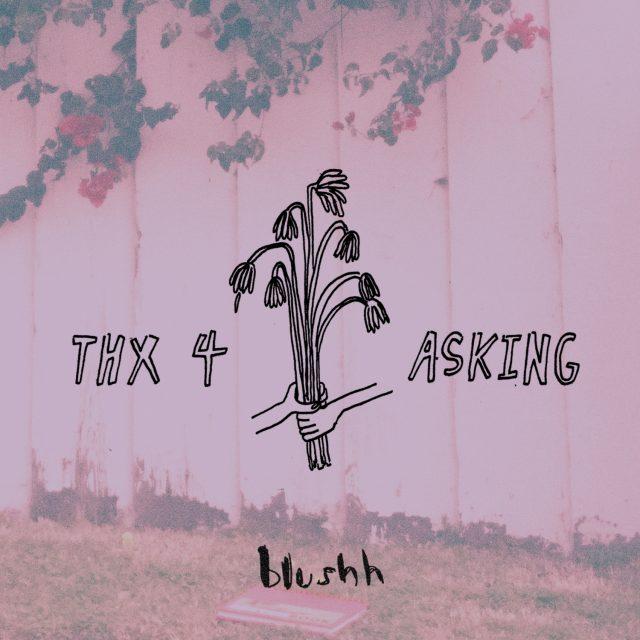 Blush - Thx 4 Asking