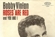 "The Number Ones: Bobby Vinton's ""Roses Are Red (My Love)"""