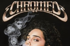Chromeo - Must've Been
