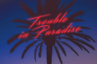 "Girl Talk & Erick The Architect – ""Trouble In Paradise"""
