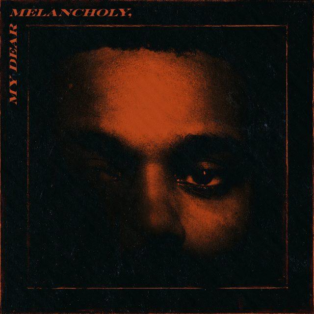 The Weeknd - My Dear Melancholy,