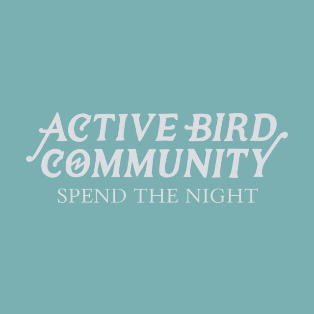 Active Bird Community - Spend The Night