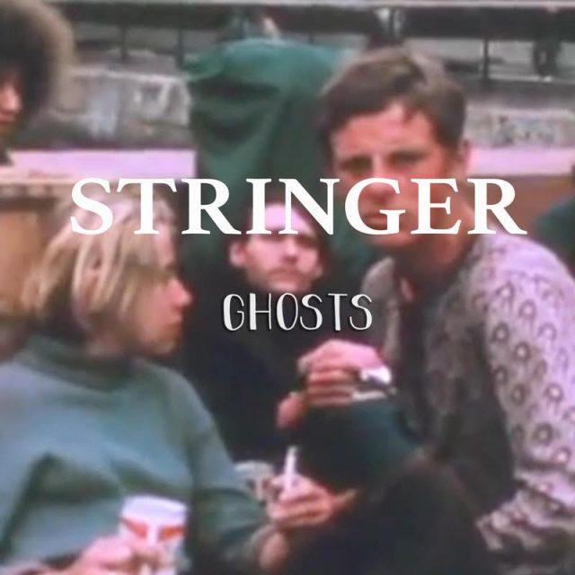 """Stringer """"Ghosts"""""""
