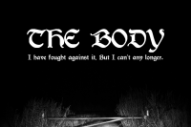 "The Body – ""Can Carry No Weight"""