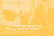 """worlds greatest dad – """"a song for mogis"""""""