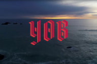 "Yob – ""The Screen"" Video"