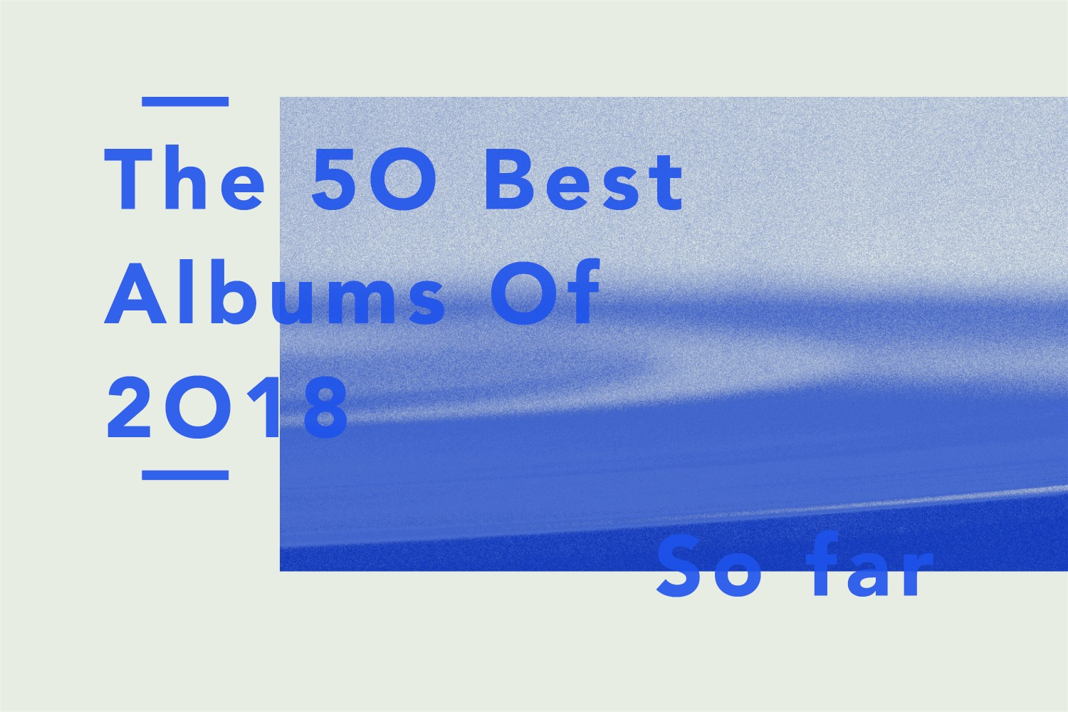 533c7203d Best Albums Of 2018 So Far -- And Where To Hear Them - Stereogum