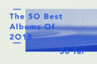 The 50 Best Albums Of 2018 So Far