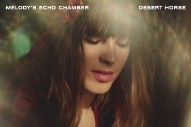 "Melody's Echo Chamber – ""Desert Horse"""