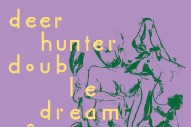 Deerhunter Announce <em>The Double Dream Of Spring</em> Cassette Only Available On Tour