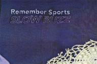 Stream Remember Sports <em>Slow Buzz</em>