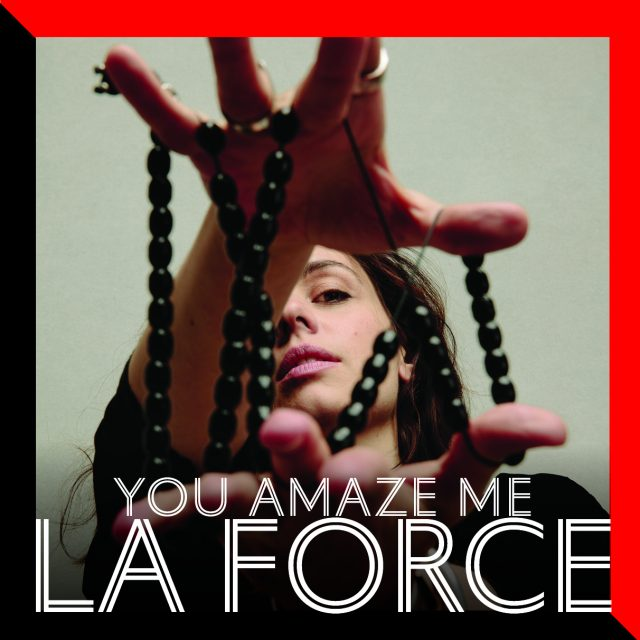 "La Force - ""You Amaze Me"""