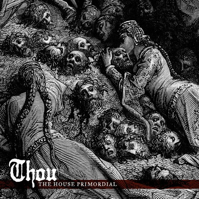 Thou - The House Primordial