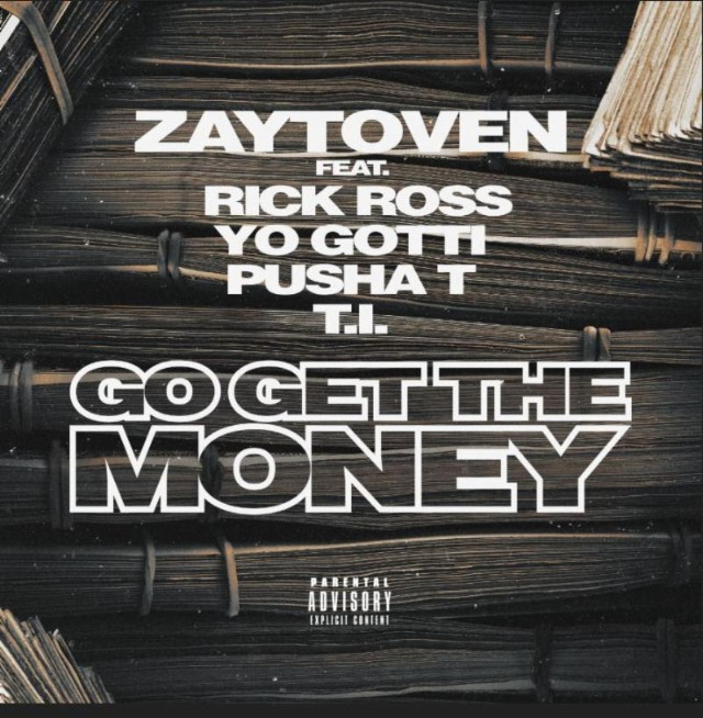 "Zaytoven - ""Go Get The Money"" (Feat. Rick Ross, Yo Gotti, Pusha T, & T.I.)"
