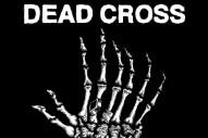 Stream Dead Cross' Surprise New EP