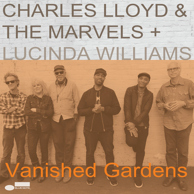 Charles Lloyd & Lucina Williams Vanished Gardens