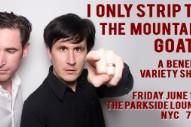 The Mountain Goats-Inspired Burlesque Show Announced