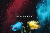 "Red Baraat – ""Sound The People"" (Feat. Heems)"