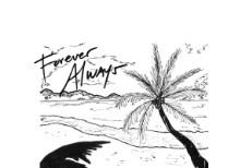 """""""Forever Always"""""""