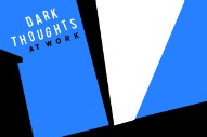Album Of The Week: Dark Thoughts <em>At Work</em>